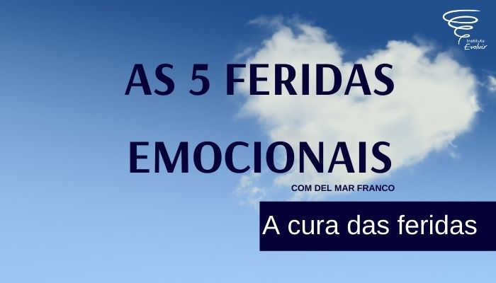 As 5 feridas emocionais